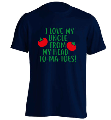 I love my uncle from my head To-Ma-Toes adults unisex navy Tshirt 2XL