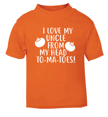 I love my uncle from my head To-Ma-Toes orange Baby Toddler Tshirt 2 Years