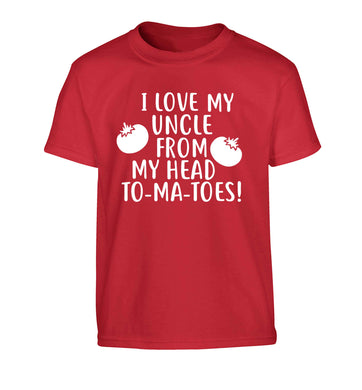 I love my uncle from my head To-Ma-Toes Children's red Tshirt 12-13 Years