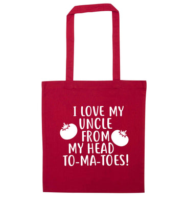 I love my uncle from my head To-Ma-Toes red tote bag