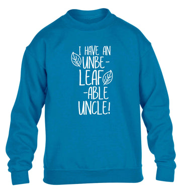 I have an unbe-leaf-able uncle children's blue sweater 12-13 Years