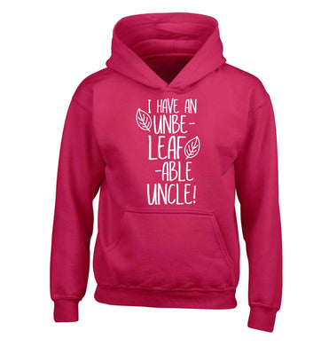 I have an unbe-leaf-able uncle children's pink hoodie 12-13 Years