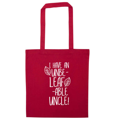 I have an unbe-leaf-able uncle red tote bag
