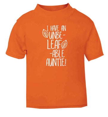 I have an unbe-leaf-able auntie orange Baby Toddler Tshirt 2 Years