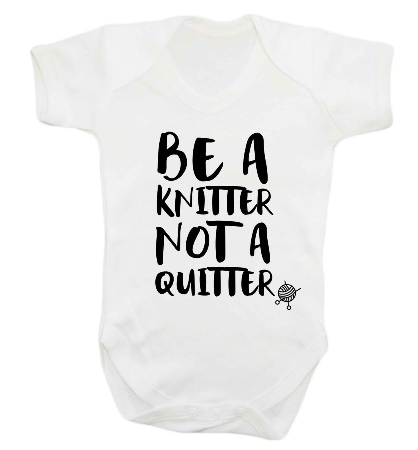Be a knitter not a quitter Baby Vest white 18-24 months