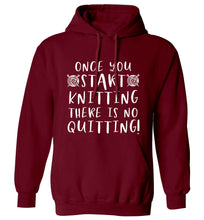 Once you start knitting there is no quitting! adults unisex maroon hoodie 2XL