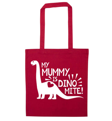 My mummy is dinomite red tote bag