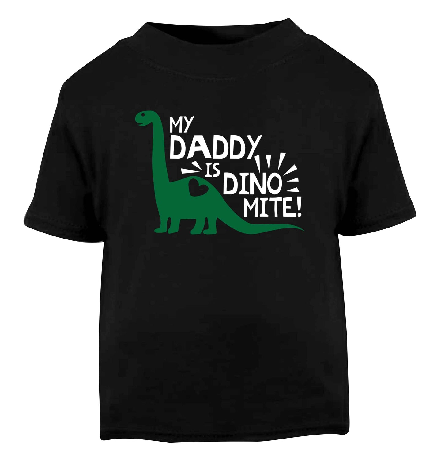 My daddy is dinomite! Black Baby Toddler Tshirt 2 years