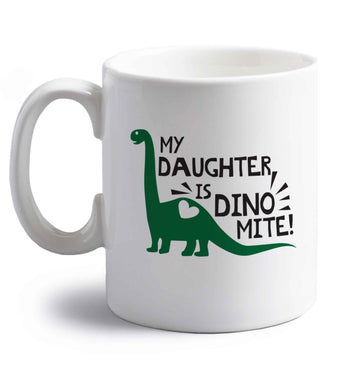 My daughter is dinomite! right handed white ceramic mug
