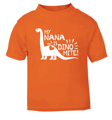 My nana is dinomite! orange Baby Toddler Tshirt 2 Years