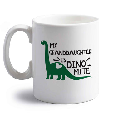 My granddaughter is dinomite! right handed white ceramic mug