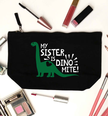 My sister is dinomite! black makeup bag