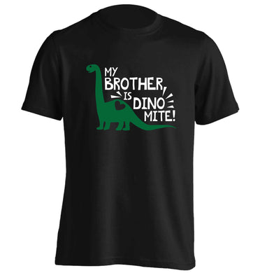My brother is dinomite! adults unisex black Tshirt 2XL