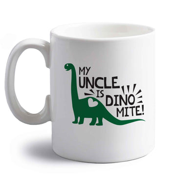 My uncle is dinomite! right handed white ceramic mug