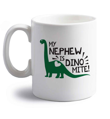 My nephew is dinomite! right handed white ceramic mug