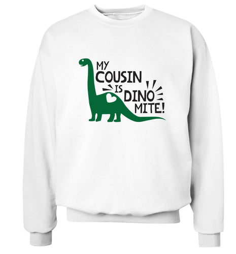 My cousin is dinomite! Adult's unisex white Sweater 2XL