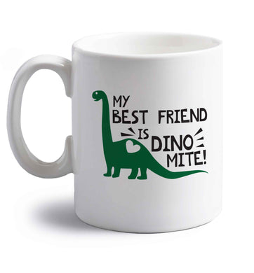 My best friend is dinomite! right handed white ceramic mug