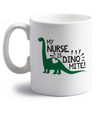 My nurse is dinomite! right handed white ceramic mug