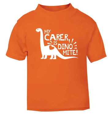 My carer is dinomite! orange Baby Toddler Tshirt 2 Years