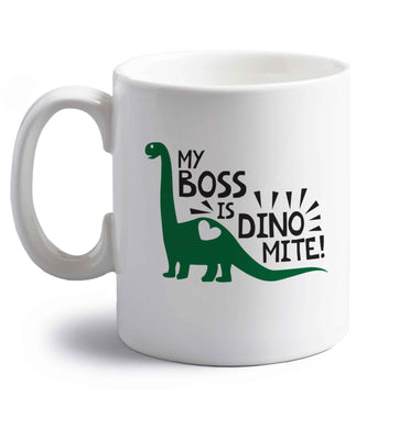 My boss is dinomite! right handed white ceramic mug