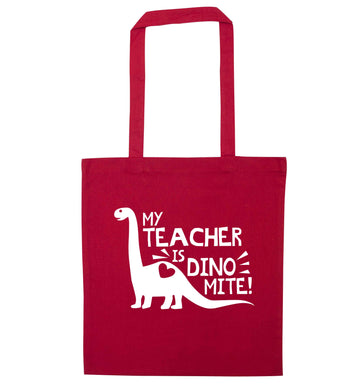 My teacher is dinomite! red tote bag