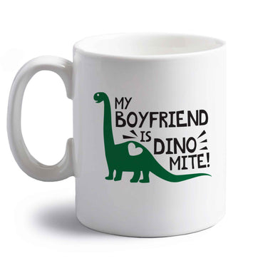 My boyfriend is dinomite! right handed white ceramic mug