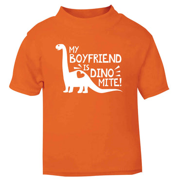 My boyfriend is dinomite! orange Baby Toddler Tshirt 2 Years