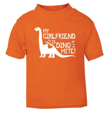 My girlfriend is dinomite! orange Baby Toddler Tshirt 2 Years