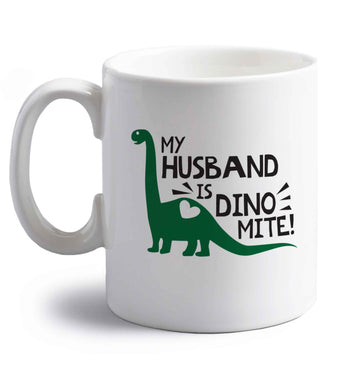My husband is dinomite! right handed white ceramic mug