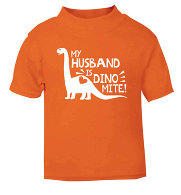 My husband is dinomite! orange Baby Toddler Tshirt 2 Years