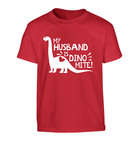 My husband is dinomite! Children's red Tshirt 12-13 Years
