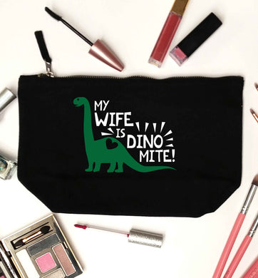 My wife is dinomite! black makeup bag