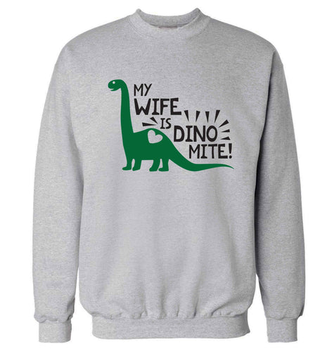 My wife is dinomite! Adult's unisex grey Sweater 2XL
