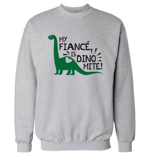 My fiance is dinomite! Adult's unisex grey Sweater 2XL