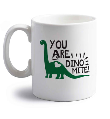 You are dinomite! right handed white ceramic mug