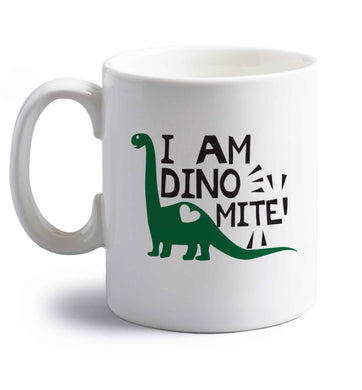I am dinomite! right handed white ceramic mug