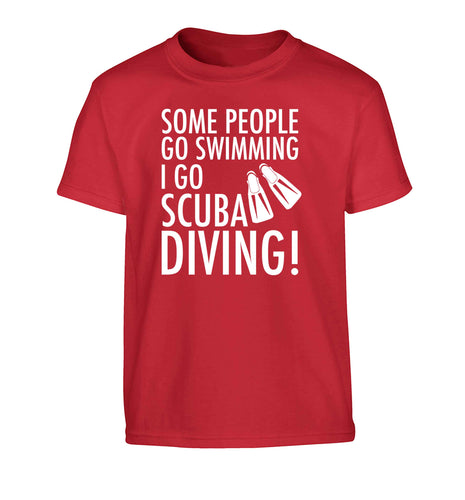 Some people go swimming I go scuba diving! Children's red Tshirt 12-13 Years