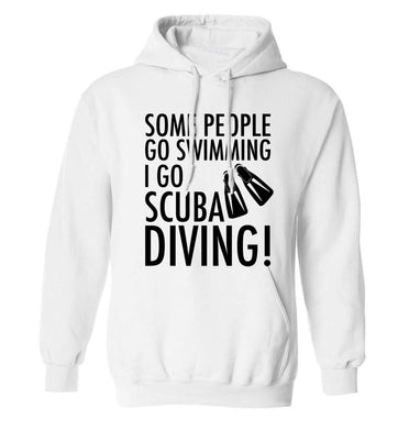 Some people go swimming I go scuba diving! adults unisex white hoodie 2XL