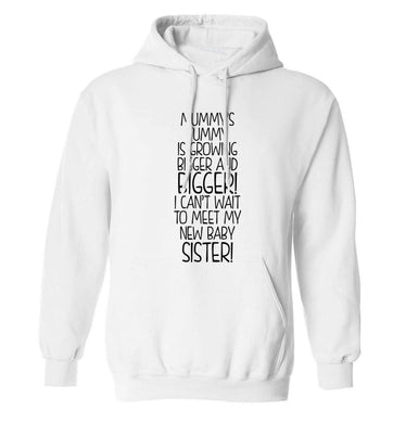 Mummy's tummy is growing bigger and bigger I can't wait to meet my new baby sister! adults unisex white hoodie 2XL