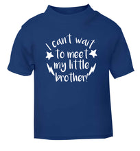 I can't wait to meet my sister! blue Baby Toddler Tshirt 2 Years