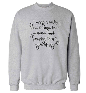 I made a wish and it came true a nana and grandad they'll make of you! Adult's unisex grey Sweater 2XL