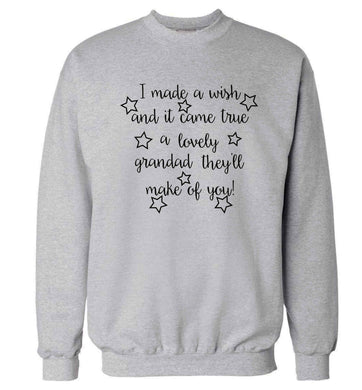 I made a wish and it came true a lovely grandad they'll make of you! Adult's unisex grey Sweater 2XL
