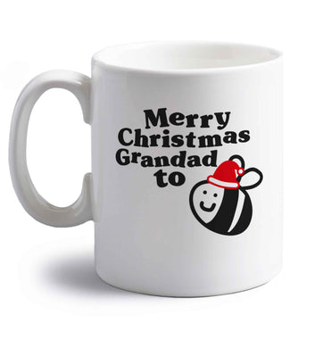 Merry Christmas grandad to be right handed white ceramic mug