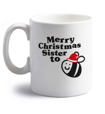 Merry Christmas sister to be right handed white ceramic mug