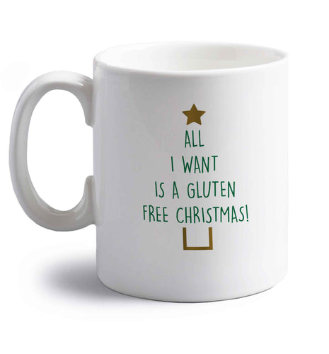 All I want is a gluten free Christmas right handed white ceramic mug