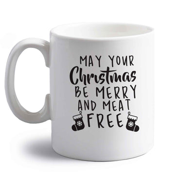 May your Christmas be merry and meat free right handed white ceramic mug