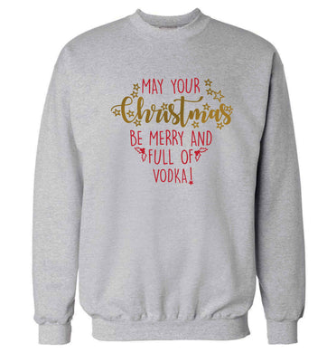 May your Christmas be merry and full of vodka Adult's unisex grey Sweater 2XL