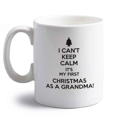 I can't keep calm it's my first Christmas as a grandma! right handed white ceramic mug