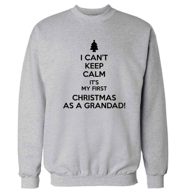I can't keep calm it's my first Christmas as a grandad! Adult's unisex grey Sweater 2XL