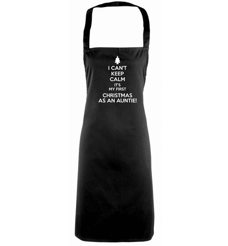 I can't keep calm it's my first Christmas as an auntie! black apron